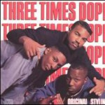 Purchase Three Times Dope MP3